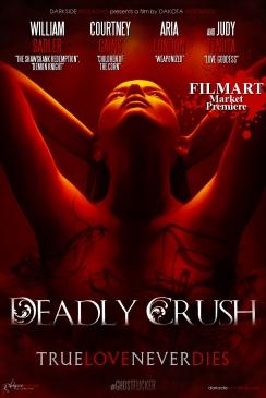 """Deadly Crush"" ~ Filmart Premiere!"