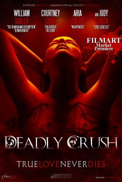 """Deadly Crush"" ~ Filmart Premiere!"